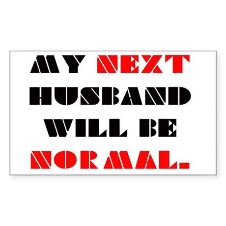 My next HUSBAND will be normal Sticker (Rectangle)