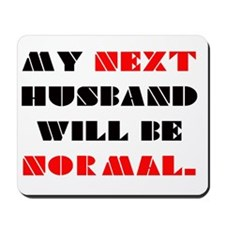 My next HUSBAND will be normal Mousepad