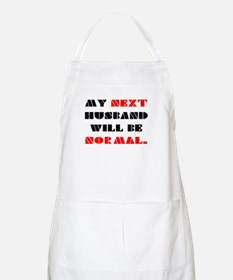 My next HUSBAND will be normal Apron