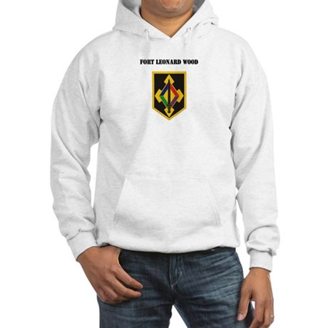 Fort Leonard Wood with Text Hooded Sweatshirt