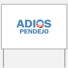 Adios Pendejo Yard Sign