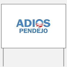 Adios Pendejo Yard Sign