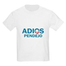 Adios Pendejo T-Shirt