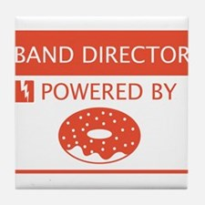 Band Director Powered by Doughnuts Tile Coaster