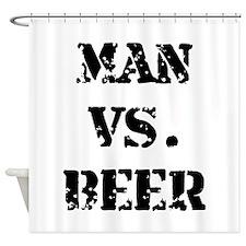 Man Vs Beer Shower Curtain