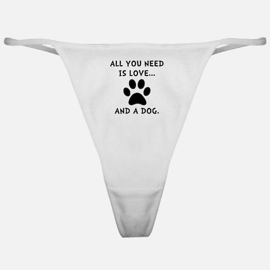 Need Love Dog Classic Thong