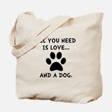 Need Love Dog Tote Bag