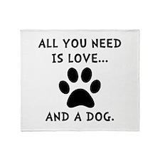 Need Love Dog Throw Blanket
