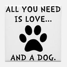 Need Love Dog Tile Coaster