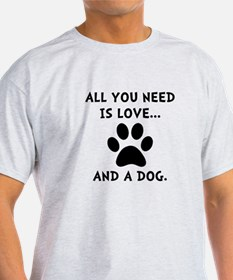 Need Love Dog T-Shirt