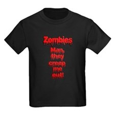 Zombies, Man they creep Me out! T