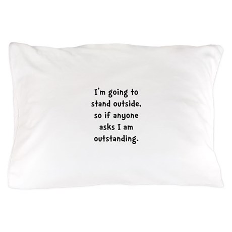 Outstanding Pillow Case