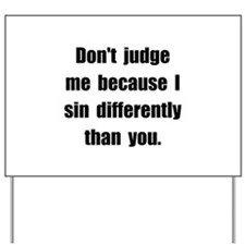 Sin Differently Yard Sign
