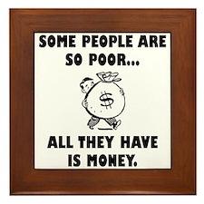 So Poor Money Framed Tile
