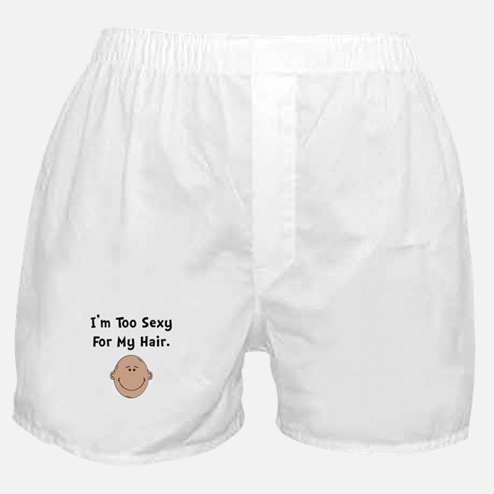 Too Sexy For My Hair Boxer Shorts