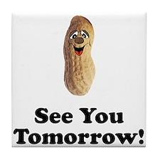 See You Tomorrow Peanut Tile Coaster