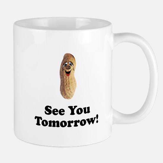 See You Tomorrow Peanut Mug