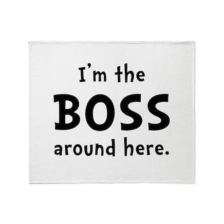 Im The Boss Throw Blanket