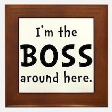 Im The Boss Framed Tile