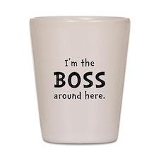 Im The Boss Shot Glass