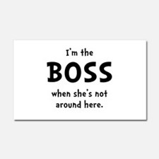 Im The Boss Shes Not Around Car Magnet 20 x 12