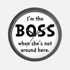 Im The Boss Shes Not Around Wall Clock