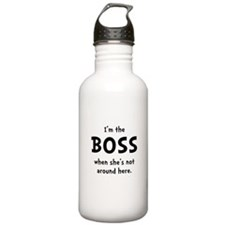 Im The Boss Shes Not Around Water Bottle