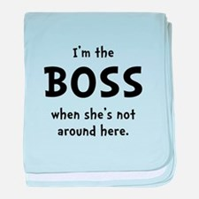 Im The Boss Shes Not Around baby blanket