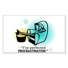 """I've perfected procrastination."" Decal"