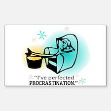 """I've perfected procrastination."" Decal"