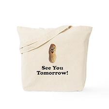 See You Tomorrow Peanut Tote Bag