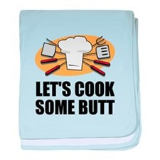 Cook Some Butt baby blanket