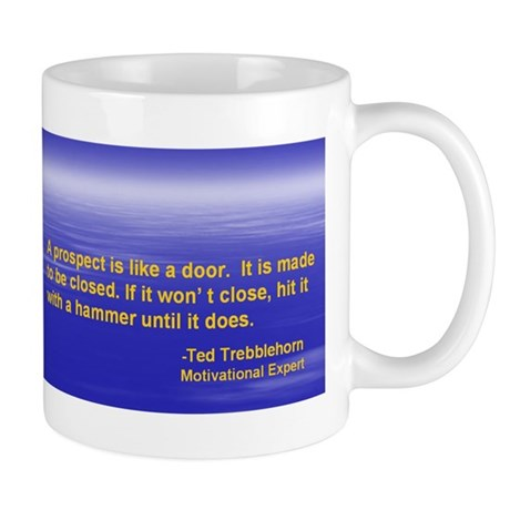 Your Prospect is like a door Mug