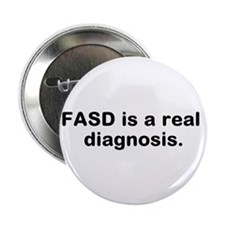 """FASD is a real diagnosis 2.25"""" Button"""