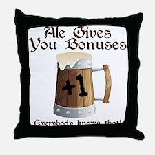 Ale Gives You Bonuses... Throw Pillow