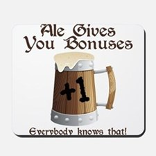 Ale Gives You Bonuses... Mousepad