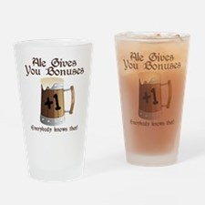 Ale Gives You Bonuses... Drinking Glass