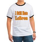 I Still Hate LeBron Ringer T