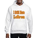 I Still Hate LeBron Hooded Sweatshirt