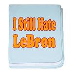 I Still Hate LeBron baby blanket