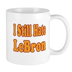 I Still Hate LeBron Mug