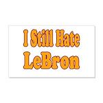 I Still Hate LeBron 20x12 Wall Decal