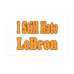 I Still Hate LeBron 35x21 Wall Decal