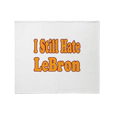 I Still Hate LeBron Throw Blanket