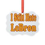 I Still Hate LeBron Picture Ornament