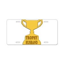 Trophy Husband Aluminum License Plate
