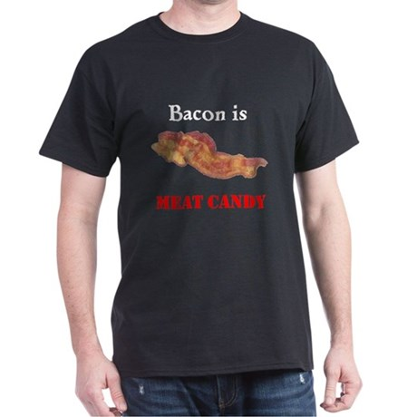 bacon is meat candy Dark T-Shirt