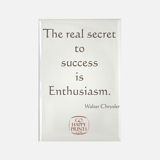 The real secret to success is enthusiasm Rectangle