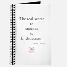 The real secret to success is enthusiasm Journal