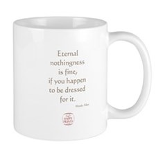 Eternal nothingness is fine Mug